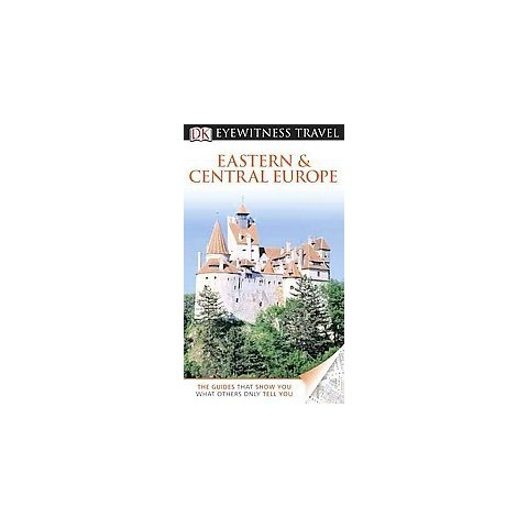 Eyewitness Travel Eastern and Central Europe (Revised) (Paperback)