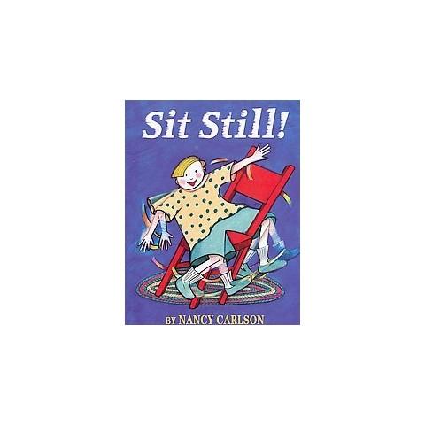 Sit Still! (Paperback)