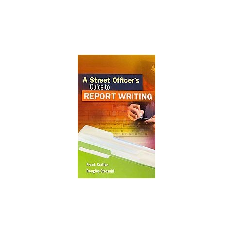 A Street Officer's Guide to Report Writing (Mixed media product)