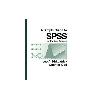 A Simple Guide to Spss for Political Science (Paperback)