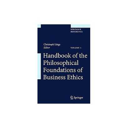 Handbook of Philosophical Foundations of Business Ethics (Hardcover)