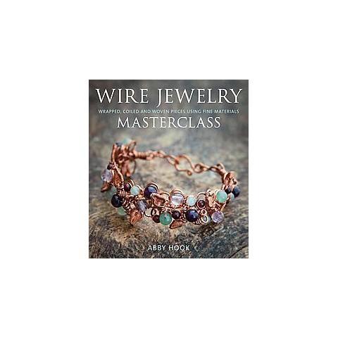 Wire Jewelry Masterclass (Paperback)