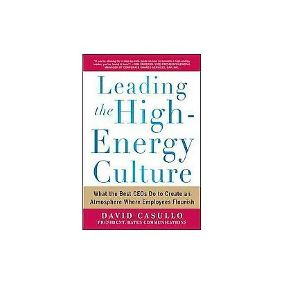 Leading the High Energy Culture (Hardcover)