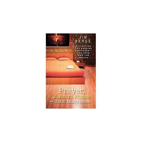 Prayer, Quantum Physics and Hotel Mattresses (Paperback)
