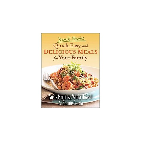 Don't Panic--Quick, Easy, and Delicious Meals for Your Family (Paperback)