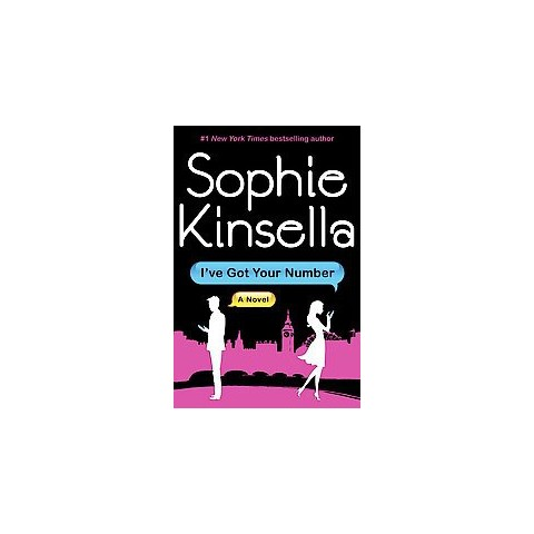 I've Got Your Number by Sophie Kinsella (Hardcover)