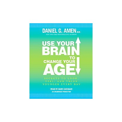 Use Your Brain to Change Your Age (Unabridged) (Compact Disc)
