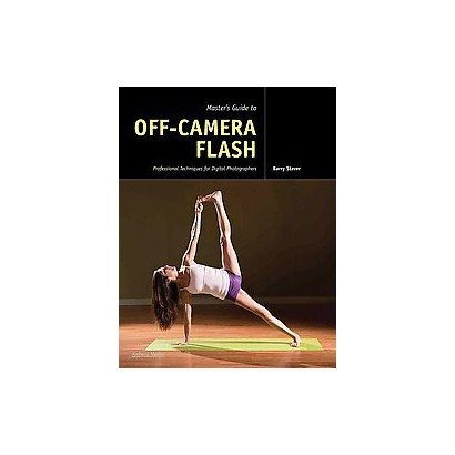 Master's Guide to Off-Camera Flash (Paperback)