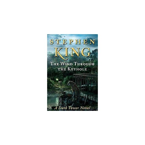 The Wind Through the Keyhole: A Dark Tower Novel by Stephen King (Hardcover)