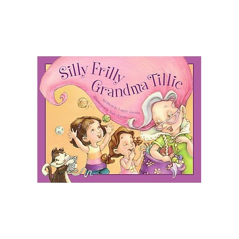 Silly Frilly Grandma Tillie (Hardcover)