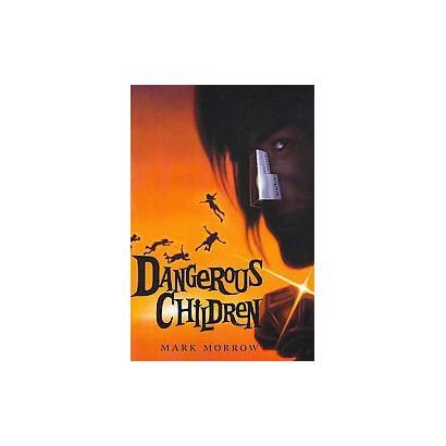 Dangerous Children (Paperback)