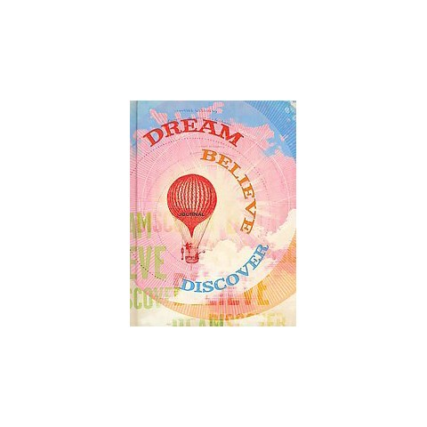 Dream, Believe, Discover (Notebook / blank book)