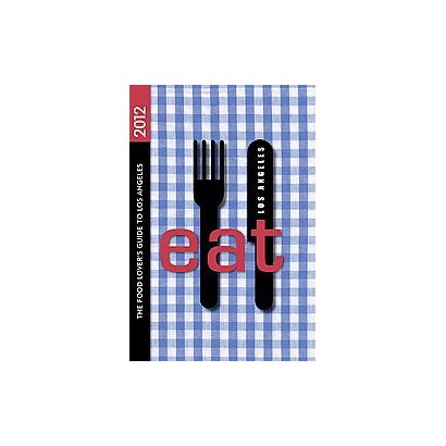 Eat: Los Angeles 2012 (Paperback)