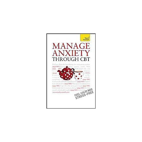 Teach Yourself Manage Anxiety Through CBT (Paperback)