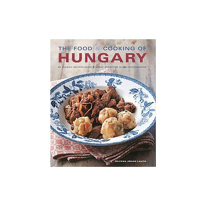 The Food & Cooking of Hungary (Hardcover)