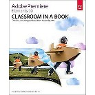 Adobe Premiere Elements 10 Classroom in a Book (Paperback)