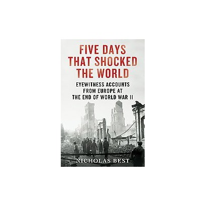 Five Days That Shocked the World (Hardcover)