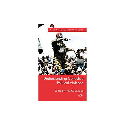 Understanding Collective Political Violence (Hardcover)