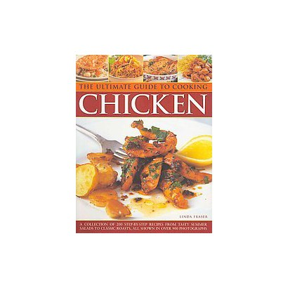 The Ultimate Guide to Cooking Chicken (Paperback)