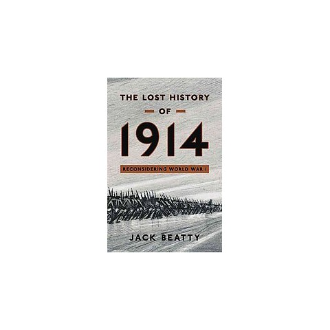 The Lost History of 1914 (Hardcover)