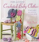 Cute and Easy Crocheted Baby Clothes (Paperback)
