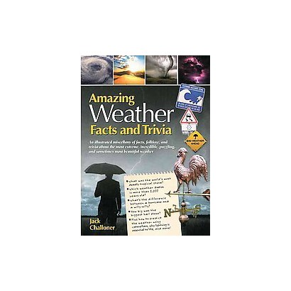 Amazing Weather Facts and Trivia (Hardcover)