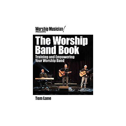 Worship Musician! Presents the Worship Band Book (Paperback)