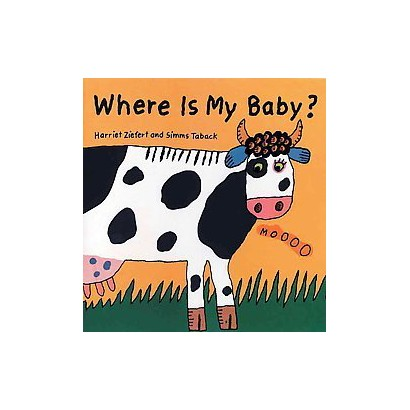Where Is My Baby? (Reprint) (Board)