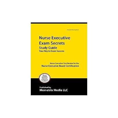Nurse Executive Exam Secrets Study Guide (Paperback)