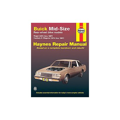 Buick Mid-Size Rear Wheel Drive Models Owners Workshop Manual 1974 Thru 1987 V6 and V8 Regal Century