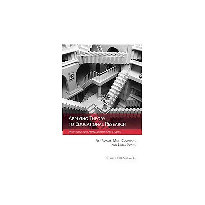 Applying Theory to Educational Research (Paperback)
