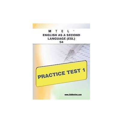MTEL English As a Second Language (ESL) 54 Practice Test 1 (Paperback)