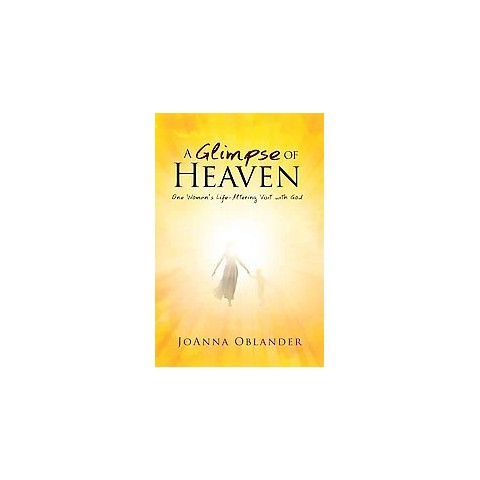 A Glimpse of Heaven (Paperback)