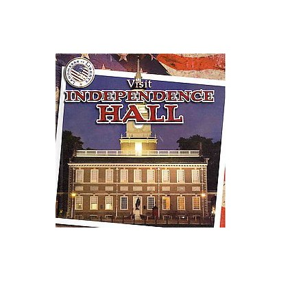 Visit Independence Hall (Hardcover)