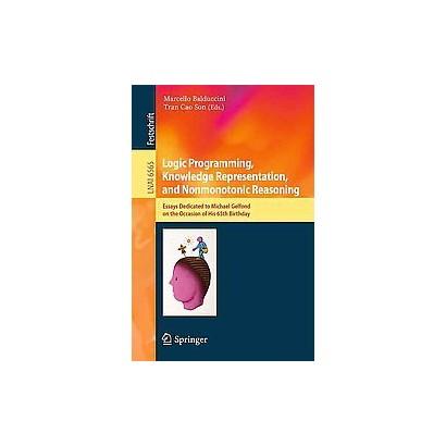 Logic Programming, Knowledge Representation, and Nonmonotonic Reasoning (Paperback)