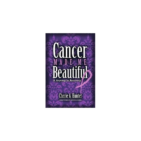 Cancer Made Me Beautiful (Paperback)