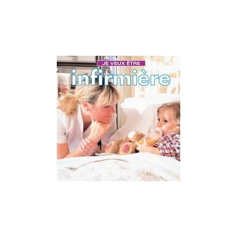 Je Veux Etre Infirmiere (Paperback)