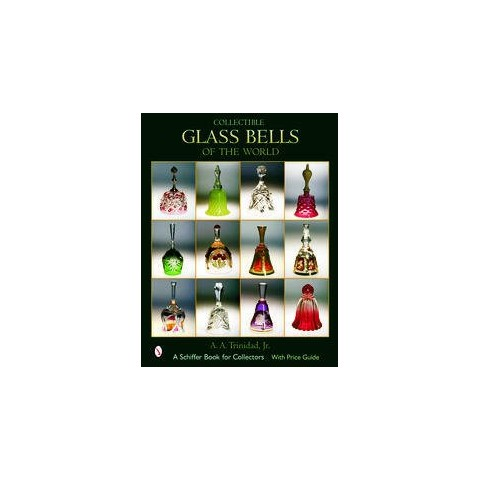 Collectible Glass Bells of the World (Hardcover)