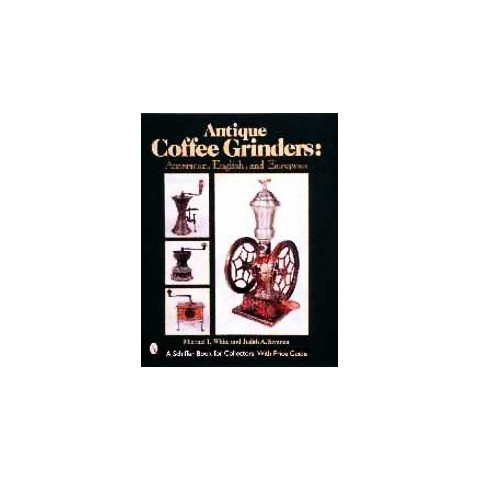 Antique Coffee Grinders (Hardcover)