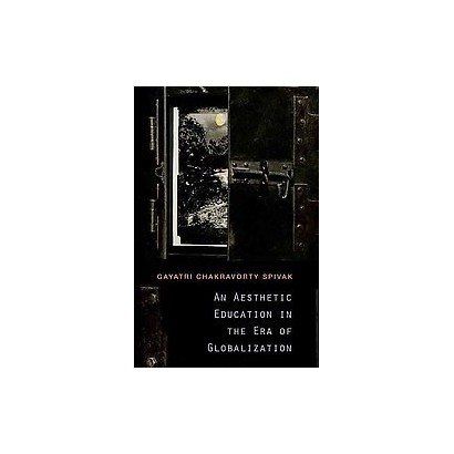 An Aesthetic Education in the Era of Globalization (Hardcover)