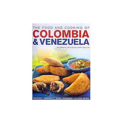 The Food and Cooking of Colombia & Venezuela (Hardcover)