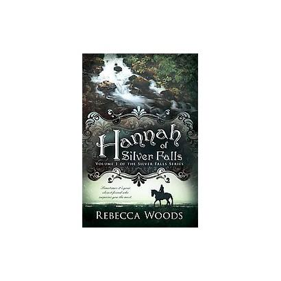 Hannah of Silver Falls (Paperback)