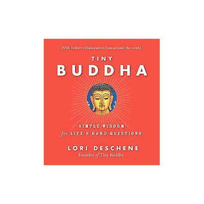 Tiny Buddha, Simple Wisdom for Life's Hard Questions (Hardcover)