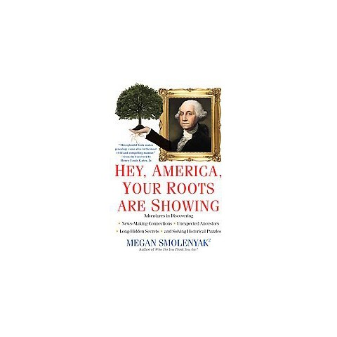 Hey, America, Your Roots Are Showing (Original) (Paperback)