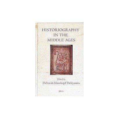 Historiography in the Middle Ages (Hardcover)