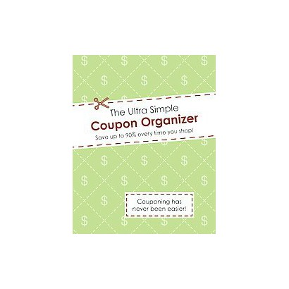 The Ultra Simple Coupon Organizer (Paperback)