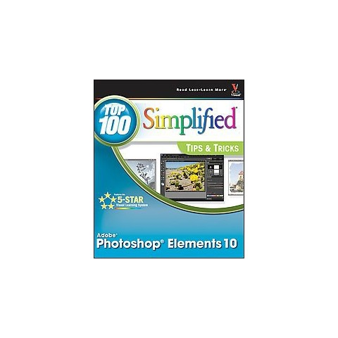 Photoshop Elements 10 Top 100 Simplified Tips & Tricks (Paperback)