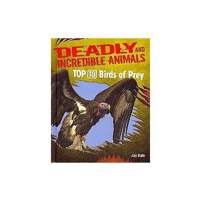 Top Ten Birds of Prey (Hardcover)