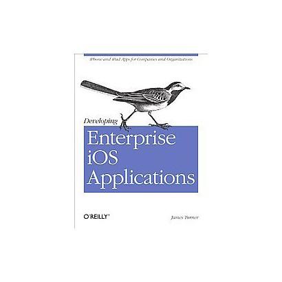 Developing Enterprise iOS Applications (Paperback)