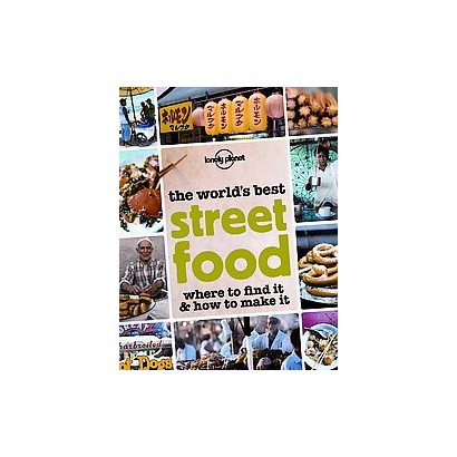 Lonely Planet The World's Best Street Food (Paperback)